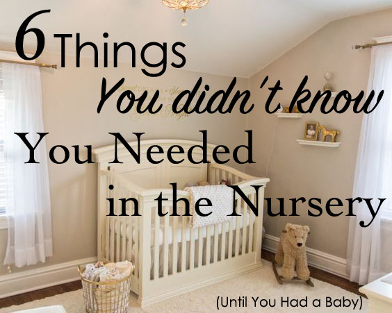 6 Things You Didn't Know You Needed in the Nursery